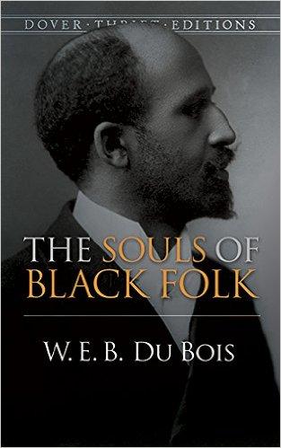 W.E.B. Du Bois, The Souls of Black Folk