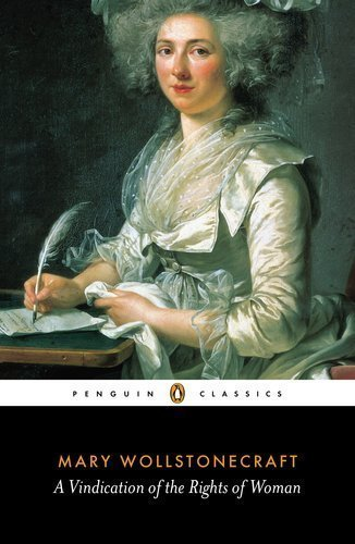 Mary Wollstonecraft A Vindication of the Rights of Women